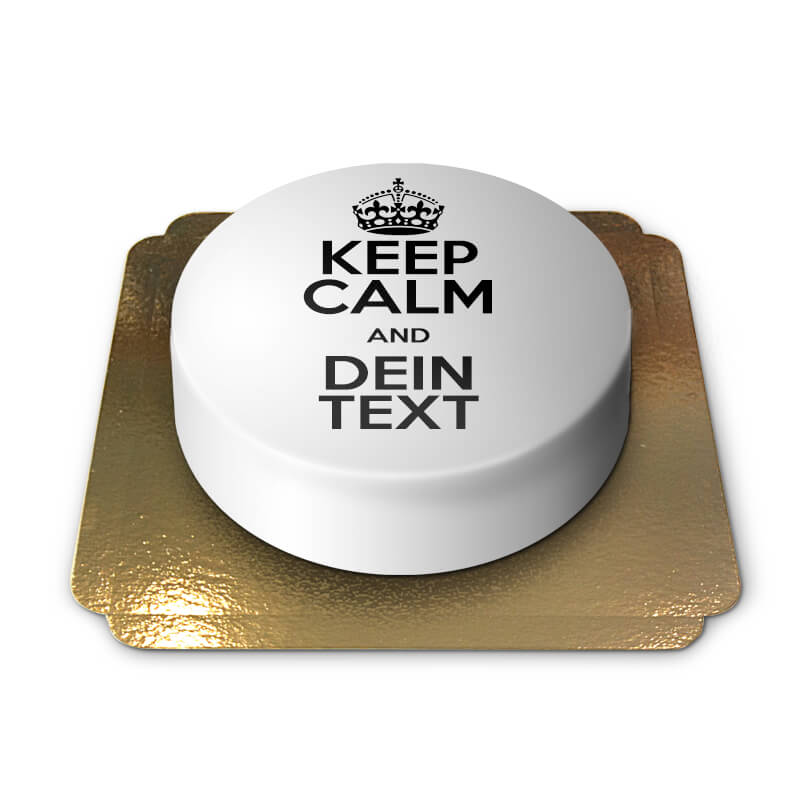 quote Keep Calm and.. quote Torte, weiß
