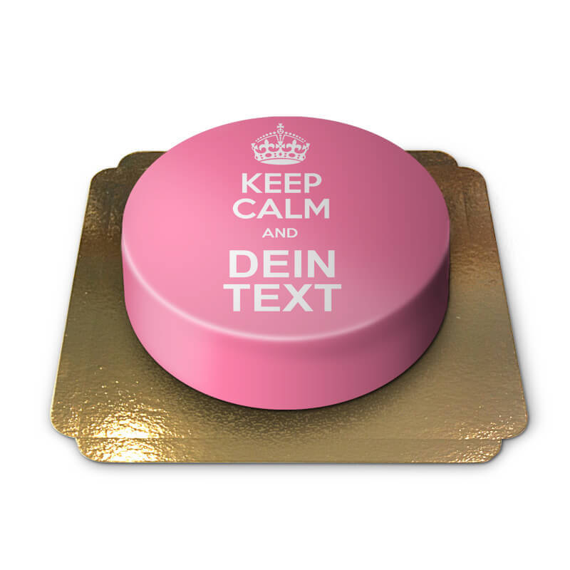 &quote;Keep Calm and..&quote;-Torte, pink
