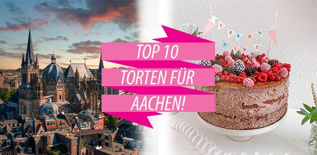 Torten nach Aachen bestellen!