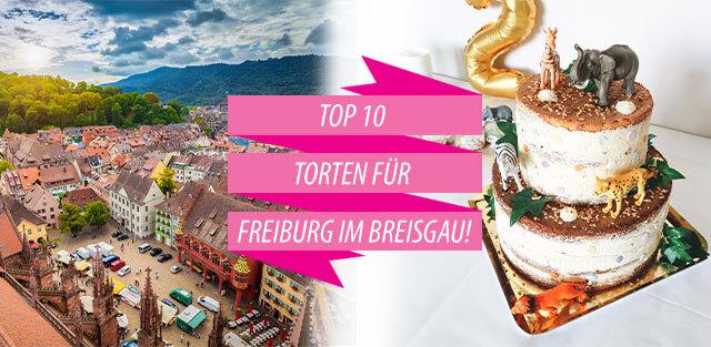 Torten nach Freiburg im Breisgau bestellen!