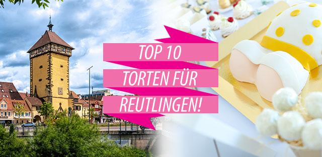 Torten nach Reutlingen bestellen!